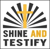 Shine and Testify